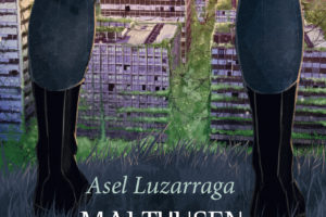 """Asel Luzarraga """"Malthusen ezinegona"""" PRENTSAURREKOA @ Online prentsaurrekoa"""