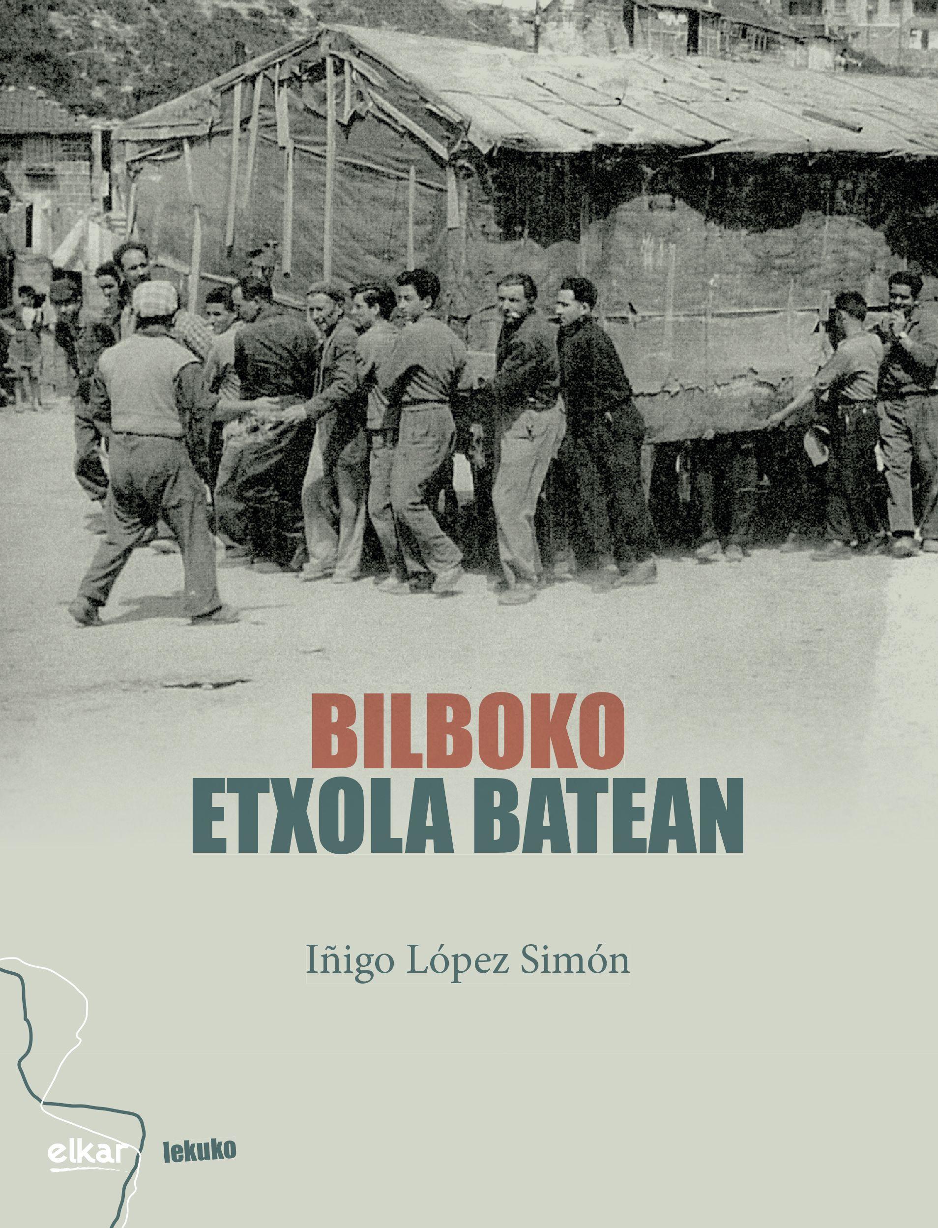 """Iñigo López, """" Bilboko etxola batean"""". Prentsaurrekoa"""