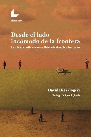"""David Diaz-Jogeix """"Desde el lado incomodo de la frontera"""" PRESENTACIÓN"""